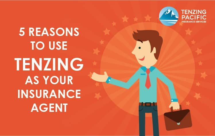 5 Reasons to Use Tenzing As Your Insurance Agent